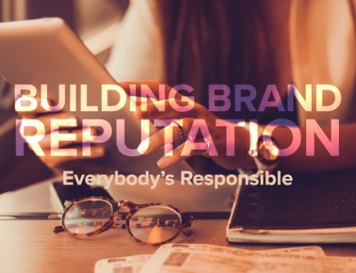 Building Brand Reputation – Everybody's Responsible
