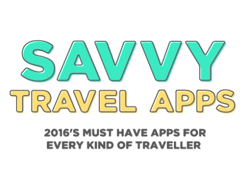 Savvy Travel Apps – 2016's Must-Have Apps for Every Kind of Traveller